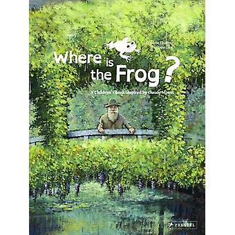 Where is the Frog? - A Children's Book Inspired by Claude Monet by Ger