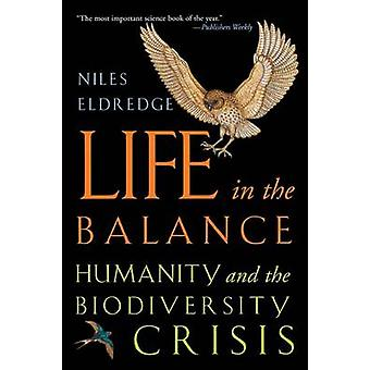 Life in the Balance - Humanity and the Biodiversity Crisis by Niles El
