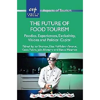 The Future of Food tourisme - gourmets - expériences - exclusivité - Vis