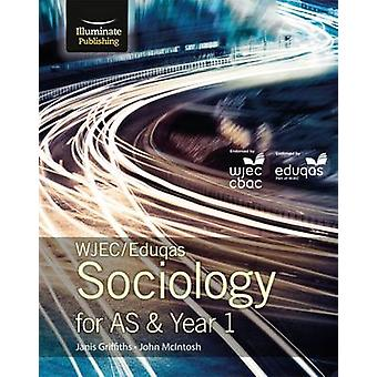 WJEC/Eduqas Sociology for AS & Year 1 - Student Book by Janis Griffith