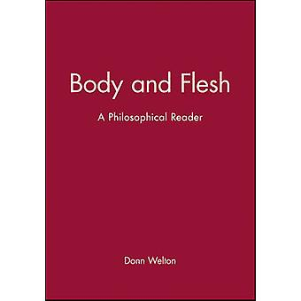 Body and Flesh - A Philosophical Reader by Donn Welton - 9781577181262