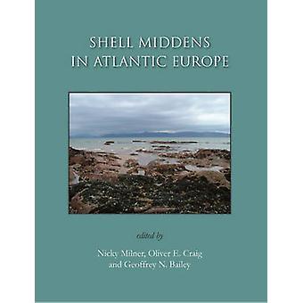 Shell Middens Atlantische Jaloezieen door Nicky Milner - Oliver E. Craig-