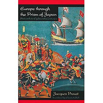 Europe Through the Prism of Japan : Sixteenth to Eighteenth Centuries