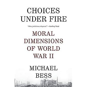 Choices Under Fire: Moral Dimensions of World War II (Vintage)
