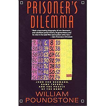 Dilemme du prisonnier: John Von Neumann, la théorie des jeux et le Puzzle de la bombe