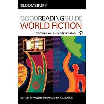 Bloomsbury bra läsning Guide till världen Fiction: Upptäck din nästa stor läsa (Bloomsbury bra läsning Guide)