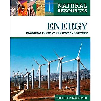 Energy: Powering the Past, Present, and Future (Natural Resources)