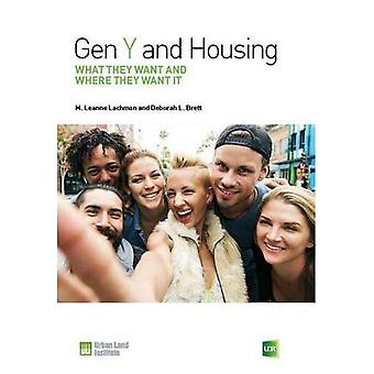 Gen Y and Housing: What They Want and Where They Want It (Generation y and the Future)