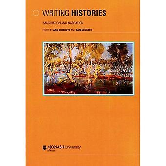 Writing Histories: Imagination and Narration