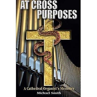 At Cross doeleinden: Een kathedraal Organist s memoires