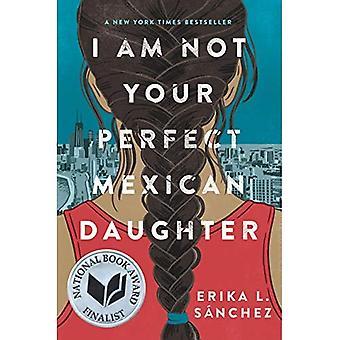 Je ne suis pas votre fille mexicaine parfaite