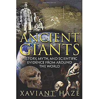 Ancient Giants: History, Myth, and Scientific Evidence from around the World