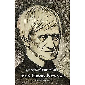John Henry Newman, Man of Letters (Marquette Studies in Philosophy)