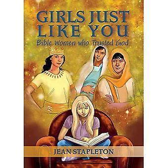 Meisjes net als u: Bijbel vrouwen die vertrouwde God (dagelijkse lezingen)