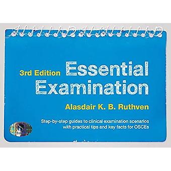 Essential Examination, third edition: Step-by-step guides to clinical examination scenarios with practical tips...