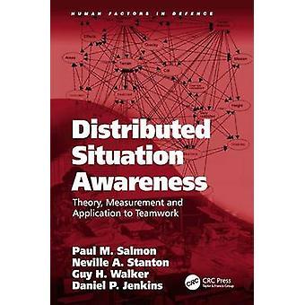 Verteilte Situation Awareness Theorie Messung und Anwendung auf Teamarbeit von Lachs & Paul M.