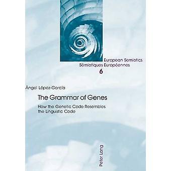 The Grammar of Genes by Angel LopezGarcia