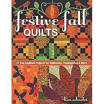 Festive Fall Quilts: 21 Fun Applique Projects for Halloween, Thanksgiving & More