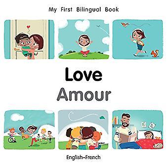 Min första tvåspråkiga bok-kärlek (engelska-franska) (min första tvåspråkiga bok) [styrelse bok]