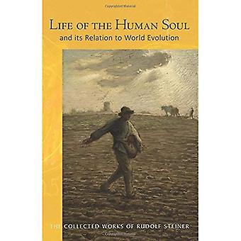 Life of the Human Soul: And its Relation to World Evolution (The Collected Works of Rudolf Steiner)