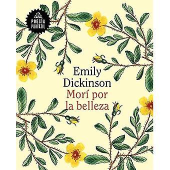 Mor Por La Belleza / 60� Poems by Emily Dickson (Poesia Portatil)