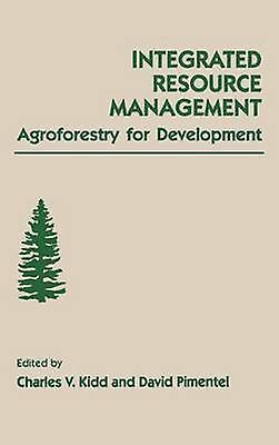 Integrated Resource ManageHommest Agroforestry for DevelopHommest by Enfantd & Charles V.