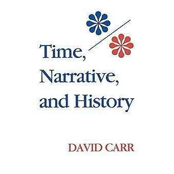 Zeit-Erzählung und Geschichte von & David Carr