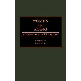 Women and Aging A Selected Annotated Bibliography by Coyle & Jean M.