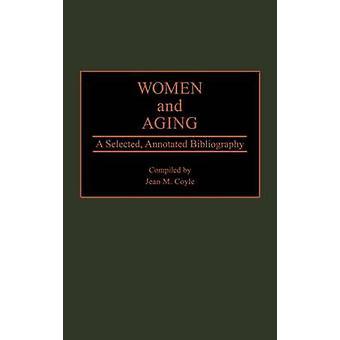 Frauen und Altern A ausgewählt kommentierte Bibliographie von Coyle & Jean M.