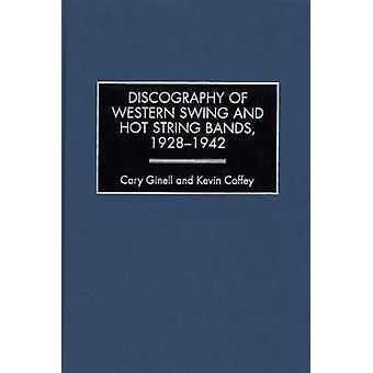 Discography of Western Swing and Hot String Bands 19281942 by Ginell & Cary