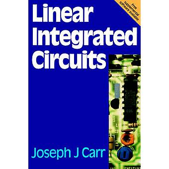 Linear Integrated Circuits by Carr & Joseph J.