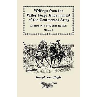 I could not Refrain from tears Writings from the Valley Forge Encampment of the Continental Army December 19 1777June 19 1778 Volume VII by Boyle & Joseph Lee