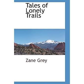 グレー ・ ゼインによって孤独な道の物語