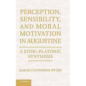 Oppfatning følsomhet og moralske motivasjon i Augustin av Byers & Sarah Catherine