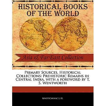 Resti preistorici in India centrale di H. J. & Rivettcarnac