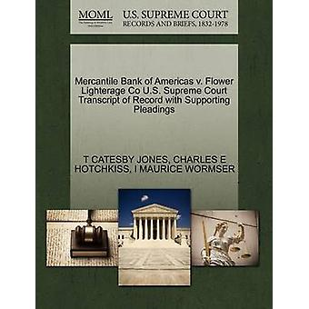 Mercantile Bank of Americas v. Flower Lighterage Co U.S. Supreme Court Transcript of Record with Supporting Pleadings by JONES & T CATESBY