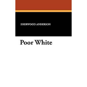 Poor White by Anderson & Sherwood