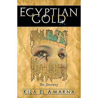 Egyptian Gold The Journey by El Amarna & Kila