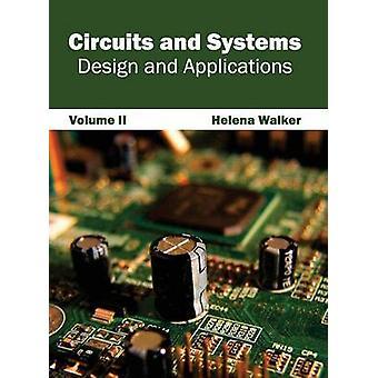 Schaltungen und Entwurf von Systemen und Anwendungen Volumen II von Walker & Helena