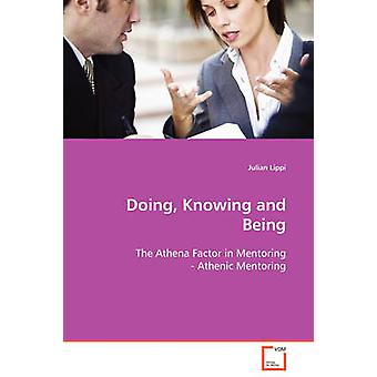 Doing Knowing and Being by Lippi & Julian