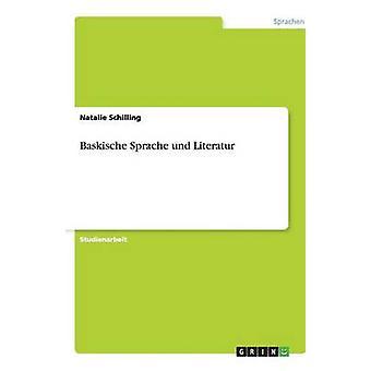 Baskische Sprache und Literatur by Schilling & Natalie