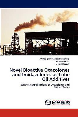Novel Bioactive Oxazolones and Imidazolones as Lube Oil Additives by ElMekabaty Mohamed & Ahmed