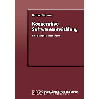 Kooperative Softwareentwicklung Ein objektorientierter ansats av Schewe & Bettina