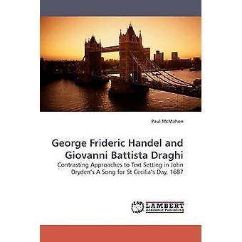 George Frideric Handel and Giovanni Battista Draghi by McMahon & Paul
