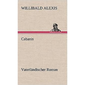 Cabanis by Alexis & Willibald