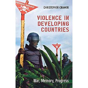 Violence in Developing Countries - War - Memory - Progress by Christop