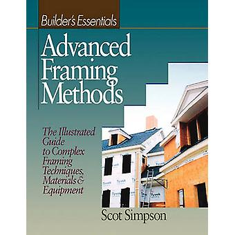 Builders Essentials - Advanced Framing Methods - The Illustrated Guide