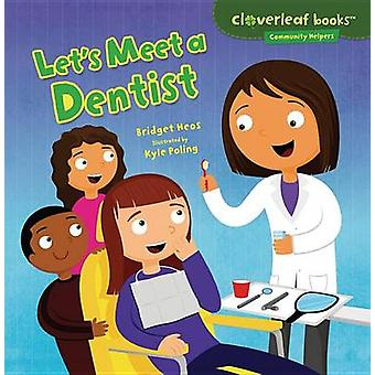Let's Meet a Dentist by Bridget Heos - Kyle Poling - 9781467708005 Bo