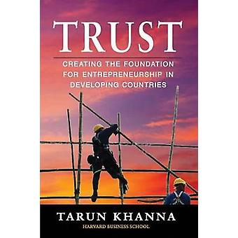 Trust - Creating the Foundation for Entrepreneurship in Developing Cou