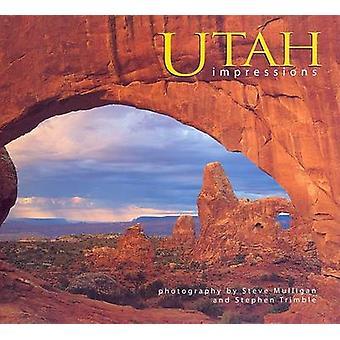 Utah Impressions by Steve Mulligan - Stephen Trimble - 9781560372585
